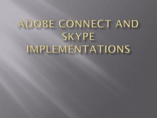 Adobe Connect and Skype Implementations