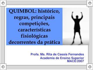 Profa. Ms. Rita de Cassia Fernandes Academia de Ensino Superior MACE/2007