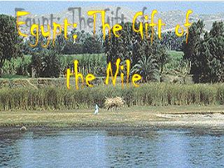 Egypt: The Gift of the Nile