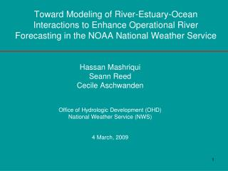 Hassan Mashriqui Seann Reed Cecile Aschwanden Office of Hydrologic Development (OHD)