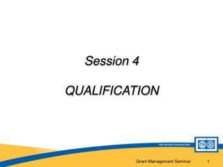 Session 4 QUALIFICATION