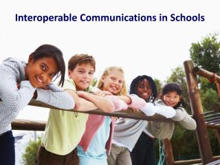 Interoperable Communications in Schools
