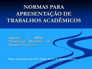 NORMAS PARA APRESENTAÇÃO DE TRABALHOS ACADÊMICOS