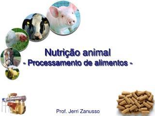 Nutri��o animal - Processamento de alimentos -