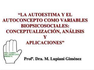 Prof�. Dra. M.  Lupiani  Gim�nez