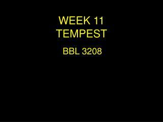WEEK 11 TEMPEST