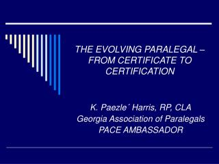 THE EVOLVING PARALEGAL –  FROM CERTIFICATE TO CERTIFICATION