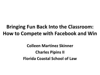 Bringing Fun Back Into the Classroom: How to Compete with Facebook and Win