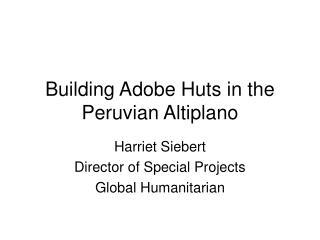 Building Adobe Huts in the Peruvian Altiplano