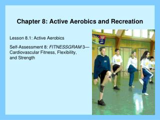 Chapter 8: Active Aerobics and Recreation