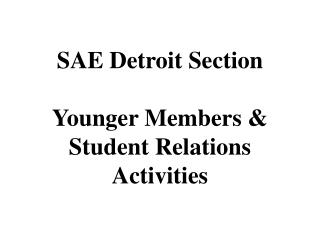 SAE Detroit Section Younger Members & Student Relations Activities