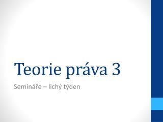 Teorie pr�va 3