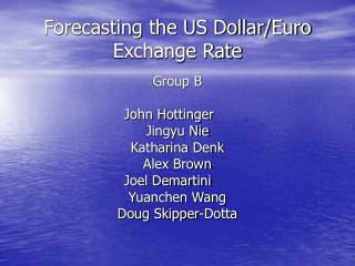 Forecasting the US Dollar/Euro Exchange Rate