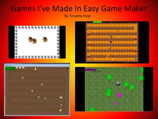 Games I've Made In Easy Game Maker