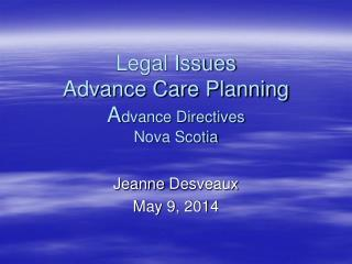 Legal Issues Advance Care Planning A dvance Directives  Nova Scotia