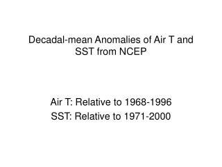Decadal-mean Anomalies of Air T and SST from NCEP