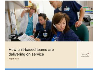 How unit-based teams are delivering on service August 2012