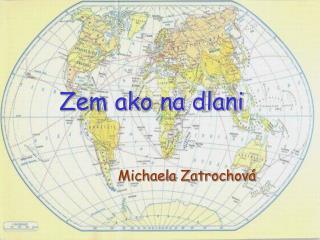 Zem ako na dlani