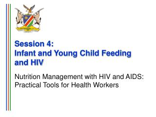 Session 4: Infant and Young Child Feeding  and HIV