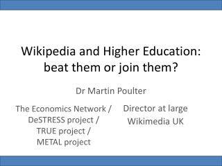 Wikipedia and Higher Education: beat them or join them?