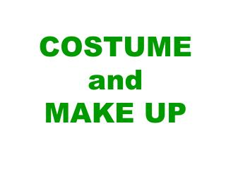 COSTUME and MAKE UP