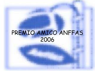 PREMIO AMICO ANFFAS 2006