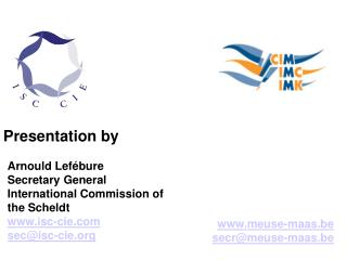 Arnould Lefébure Secretary General International Commission of the Scheldt isc-cie