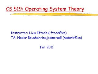 CS 519: Operating System Theory