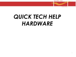 QUICK TECH HELP HARDWARE