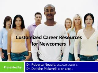 Customized Career Resources  for  Newcomers