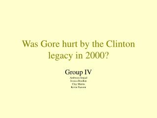 Was Gore hurt by the Clinton legacy in 2000?