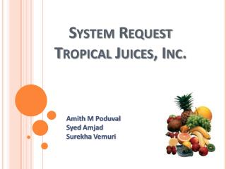 System Request Tropical Juices, Inc.