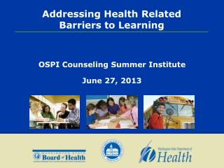 Addressing Health Related                       Barriers to Learning