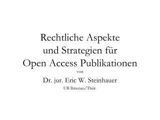 Rechtliche Aspekte  und Strategien für  Open Access Publikationen