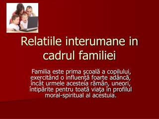 Relatiile interumane in cadrul familiei