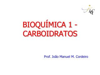 BIOQUÍMICA 1 - CARBOIDRATOS