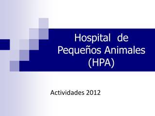 Hospital  de Pequeños Animales (HPA)