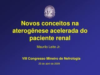 Novos conceitos na  aterogênese  acelerada do paciente renal
