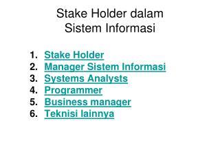 Stake Holder dalam  Sistem Informasi