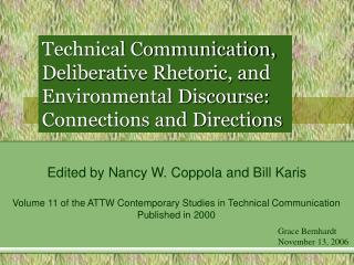 Technical Communication, Deliberative Rhetoric, and Environmental Discourse: Connections and Directions