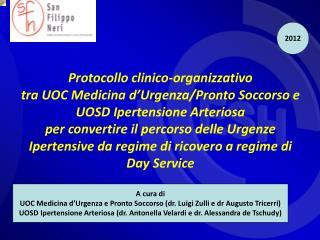 A cura di UOC Medicina d'Urgenza e Pronto Soccorso (dr. Luigi Zulli e dr Augusto Tricerri)