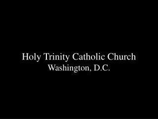 Holy Trinity Catholic Church Washington, D.C.