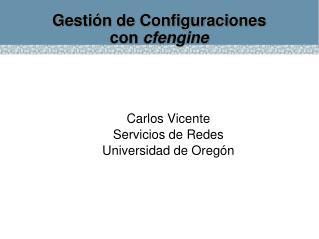 Gestión de Configuraciones  con  cfengine