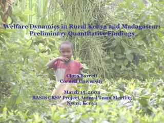 Welfare Dynamics in Rural Kenya and Madagascar: Preliminary Quantitative Findings
