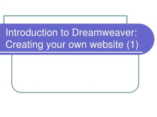 Introduction to Dreamweaver: Creating your own website (1)