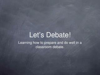 Let ' s Debate!