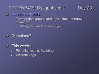 Announcements: Term project groups and topics due tomorrow midnight