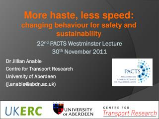 22 nd  PACTS Westminster Lecture 30 th  November 2011