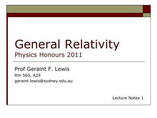 General Relativity Physics Honours 2011