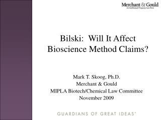 Bilski:  Will It Affect Bioscience Method Claims?